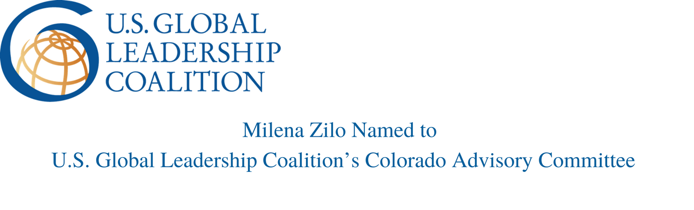 Milena Zilo Named to U.S. Global Leadership Coalition's Colorado Advisory Committee
